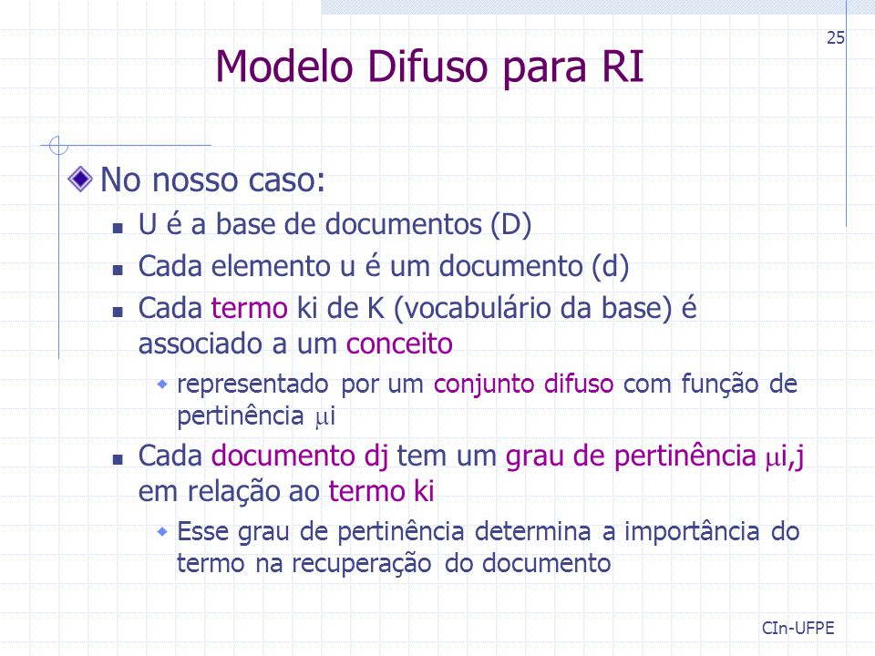 Modelo Difuso para RI No nosso caso: U é a base de documentos (D)