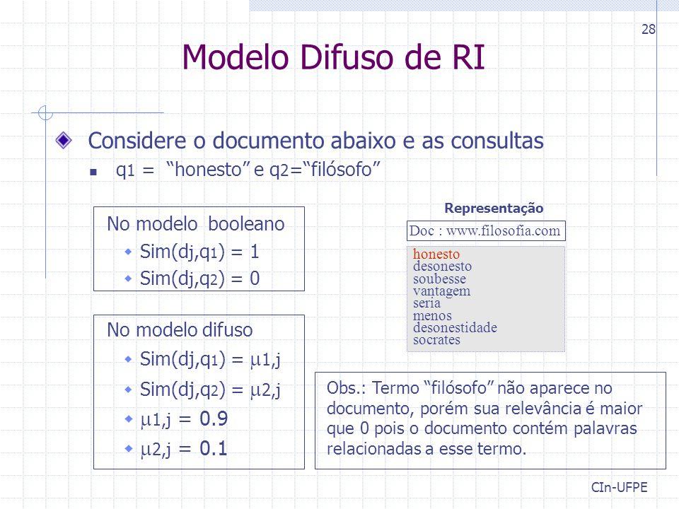 Modelo Difuso de RI Considere o documento abaixo e as consultas