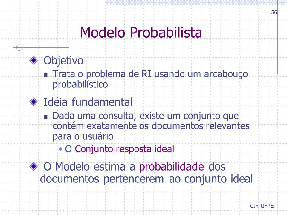 Modelo Probabilista Objetivo Idéia fundamental
