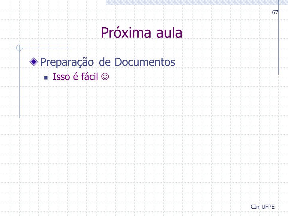 Próxima aula Preparação de Documentos Isso é fácil  CIn-UFPE