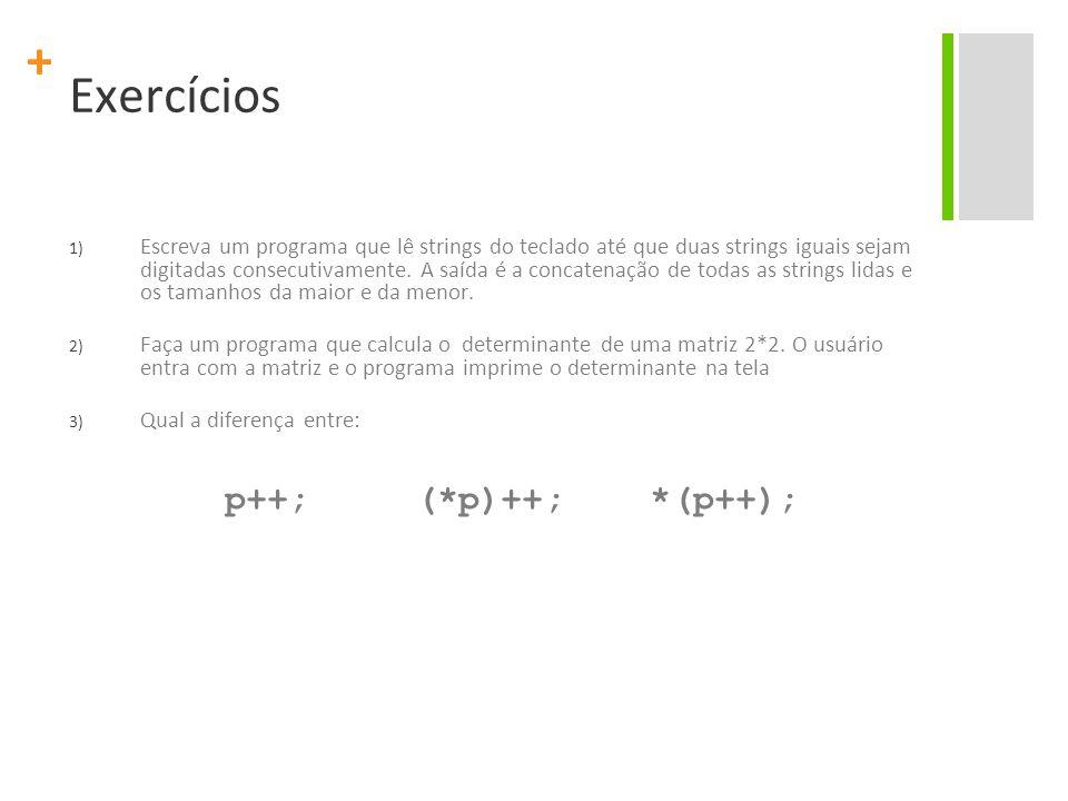 Exercícios p++; (*p)++; *(p++);