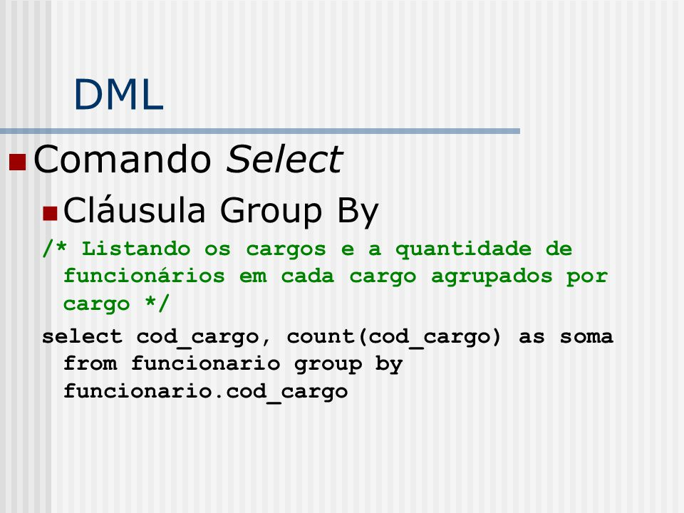 DML Comando Select Cláusula Group By