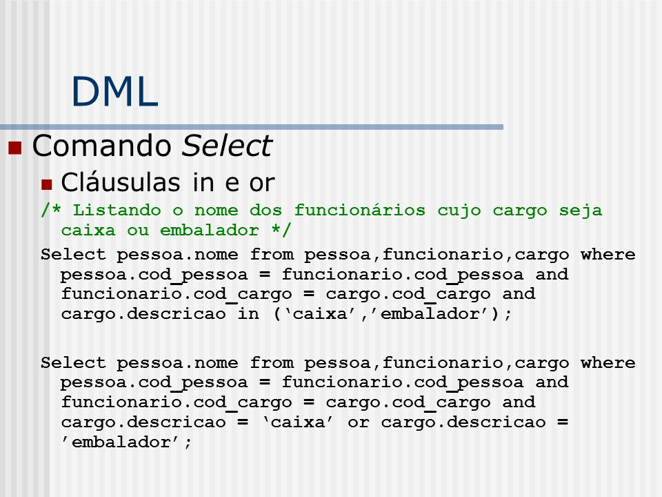 DML Comando Select Cláusulas in e or