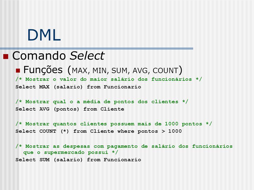 DML Comando Select Funções (MAX, MIN, SUM, AVG, COUNT)