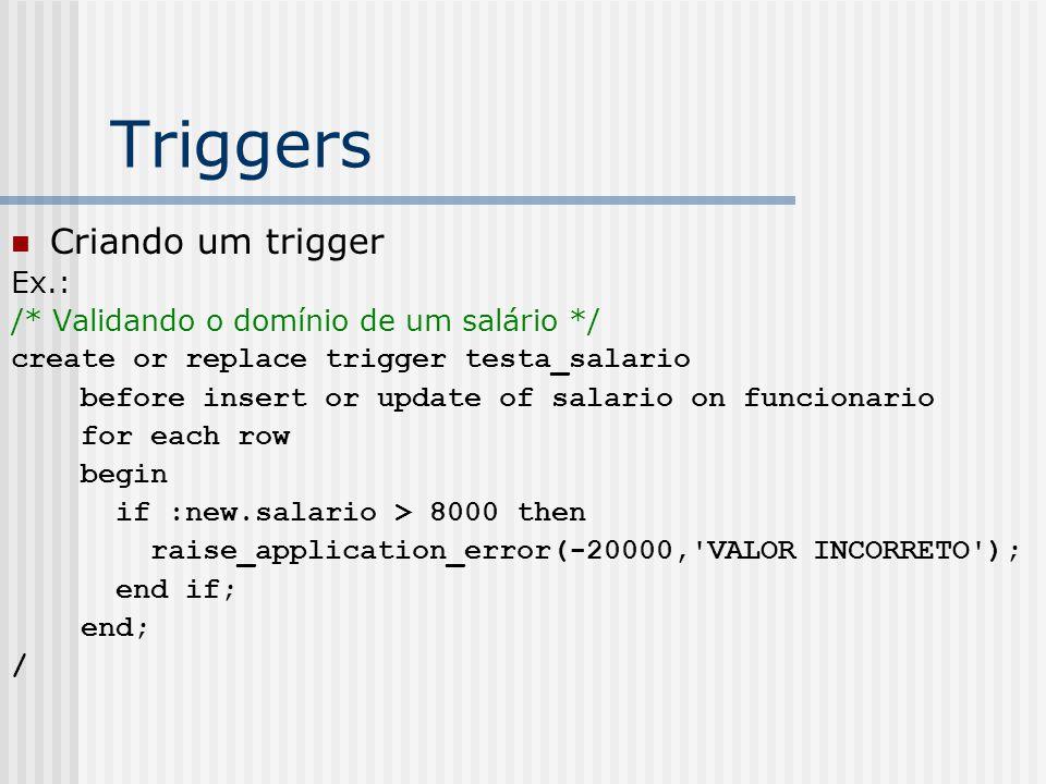Triggers Criando um trigger Ex.: