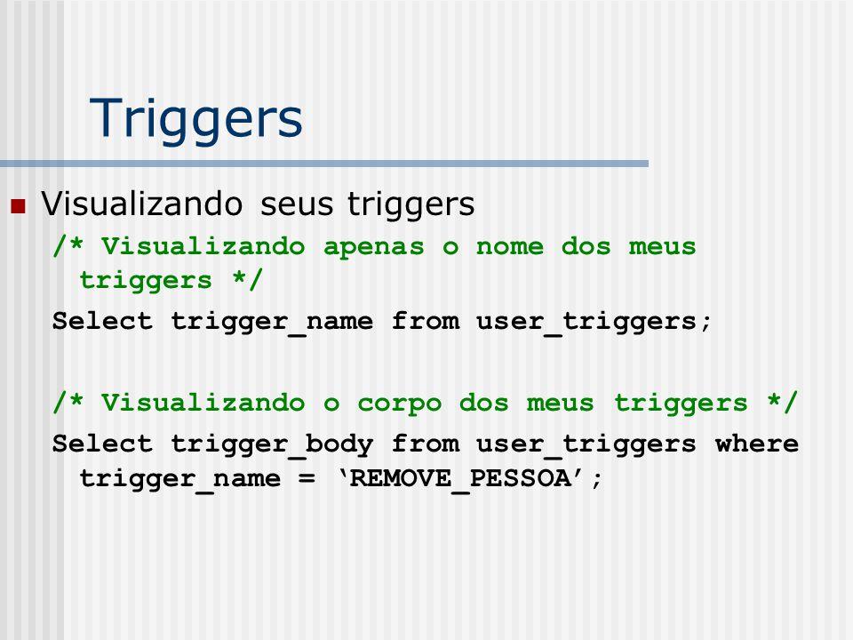 Triggers Visualizando seus triggers