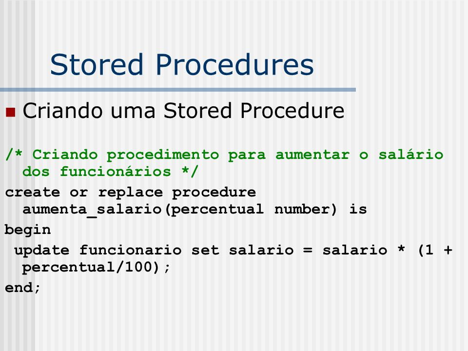 Stored Procedures Criando uma Stored Procedure