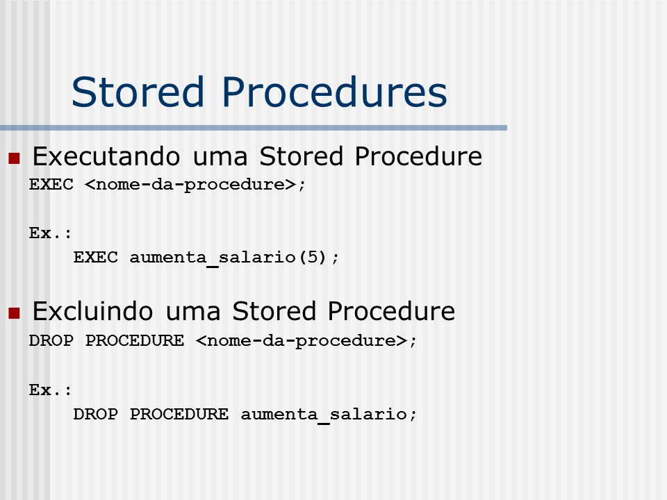 Stored Procedures Executando uma Stored Procedure
