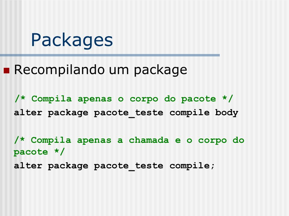 Packages Recompilando um package