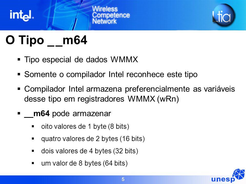O Tipo _ _m64 Tipo especial de dados WMMX