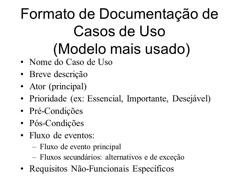 Formato de Documentação de Casos de Uso (Modelo mais usado)