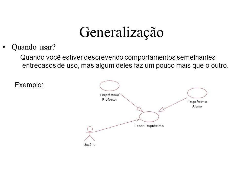 Generalização Quando usar