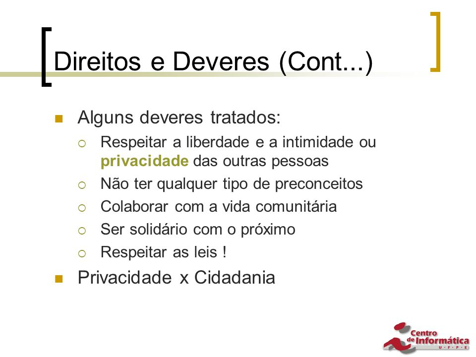 Direitos e Deveres (Cont...)