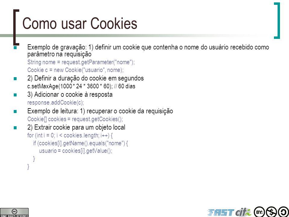 Como usar Cookies Exemplo de gravação: 1) definir um cookie que contenha o nome do usuário recebido como parâmetro na requisição.