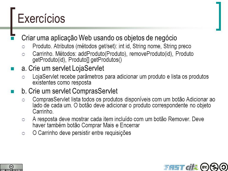 Exercícios Criar uma aplicação Web usando os objetos de negócio