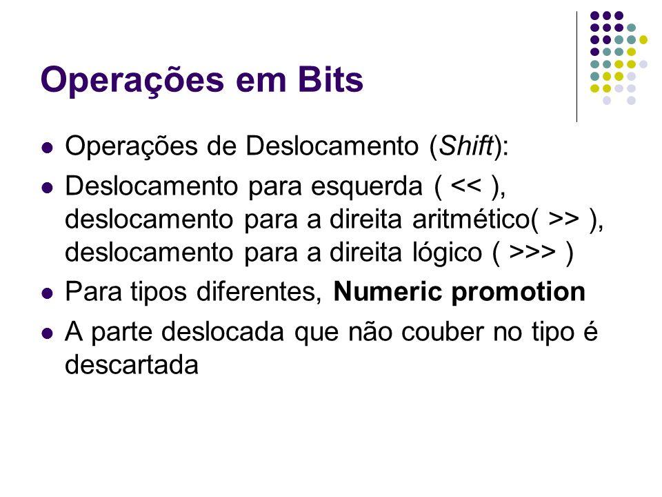 Operações em Bits Operações de Deslocamento (Shift):