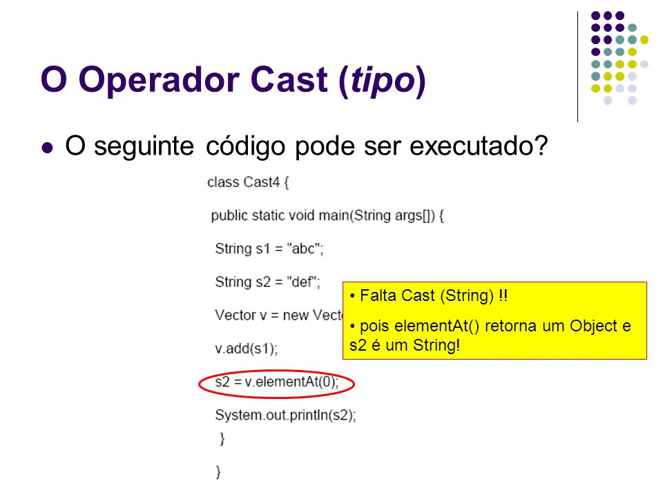 O Operador Cast (tipo) O seguinte código pode ser executado