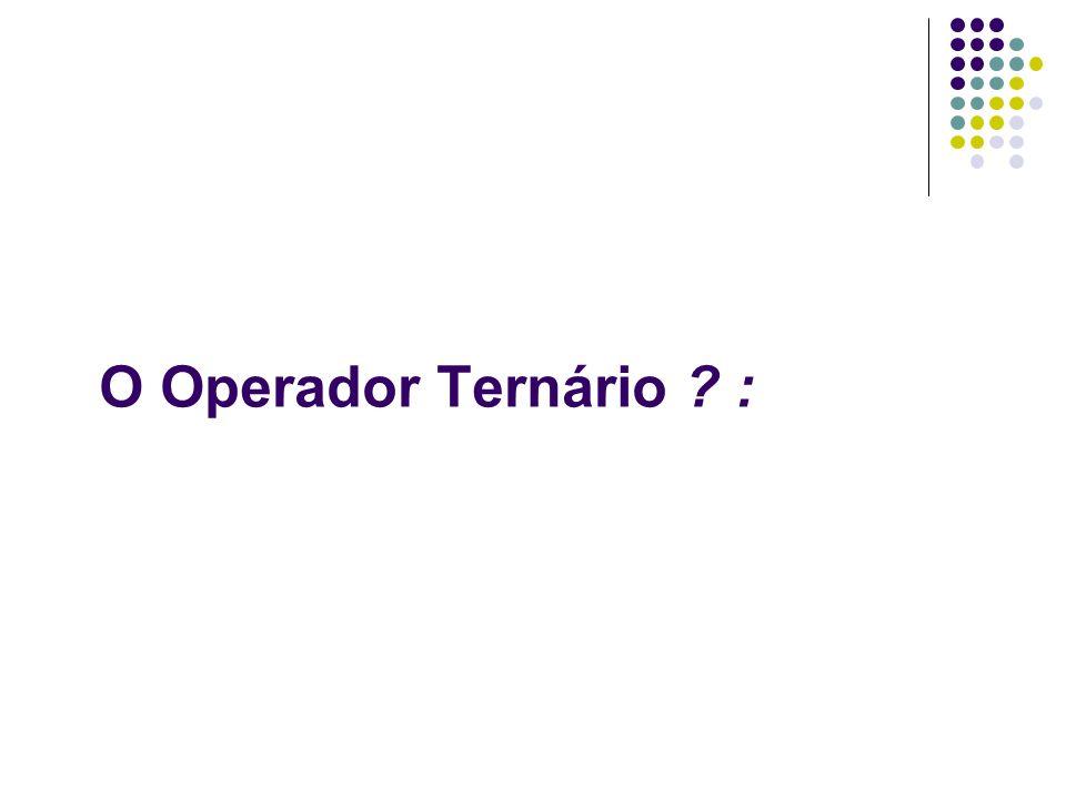 O Operador Ternário :