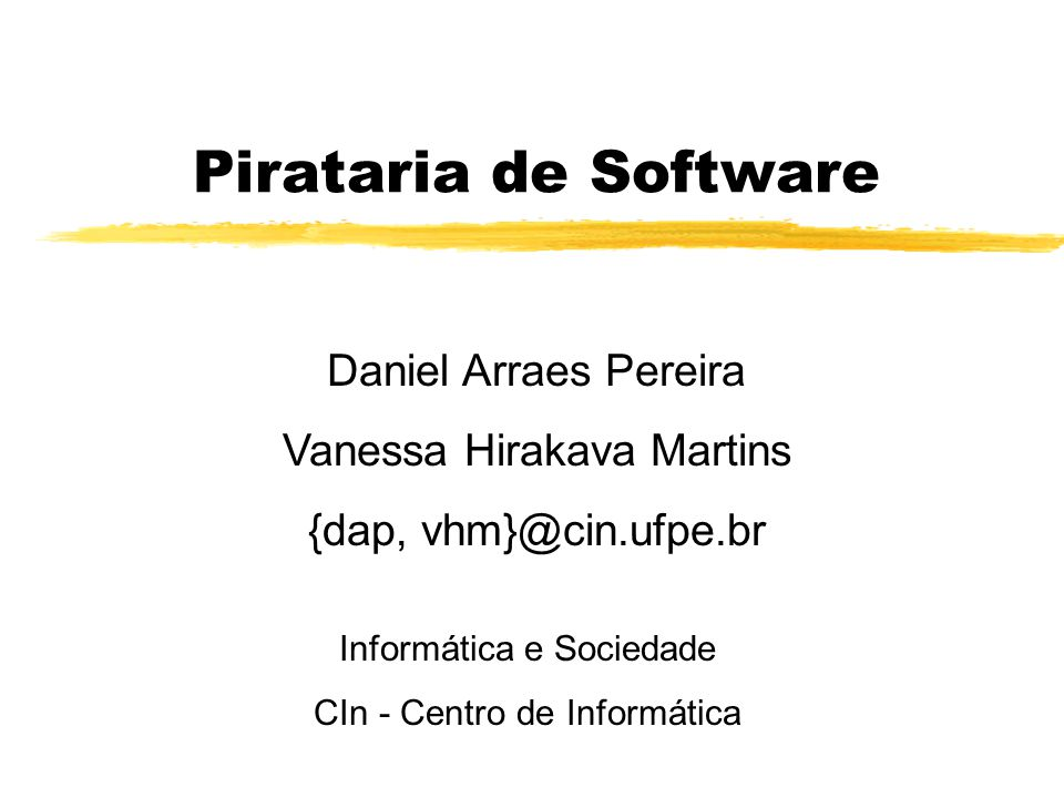 Pirataria de Software Daniel Arraes Pereira Vanessa Hirakava Martins