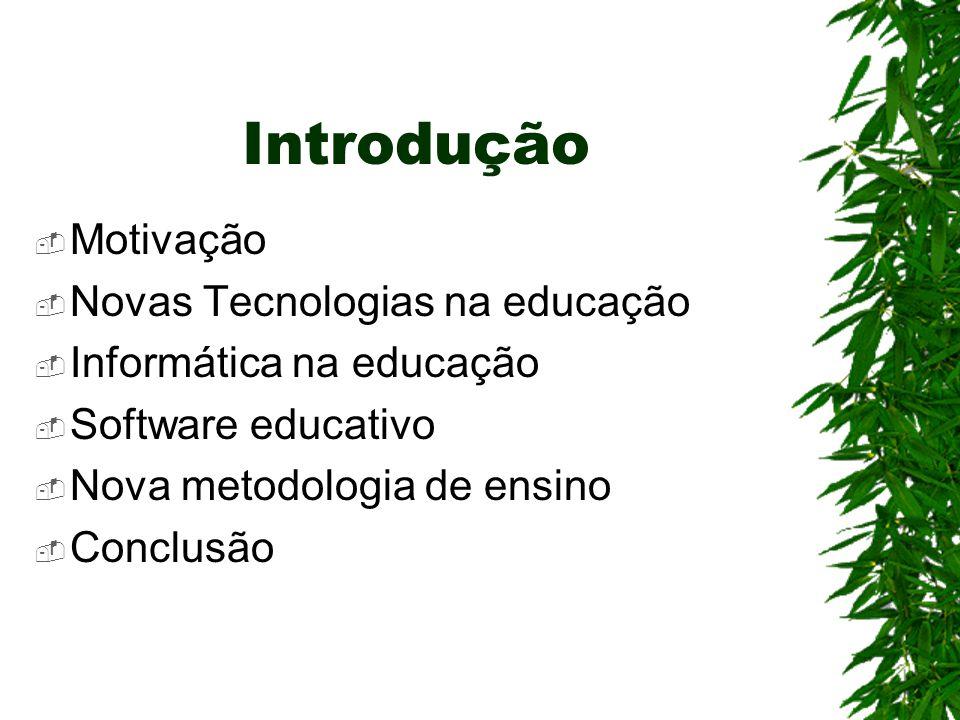Introdução Motivação Novas Tecnologias na educação