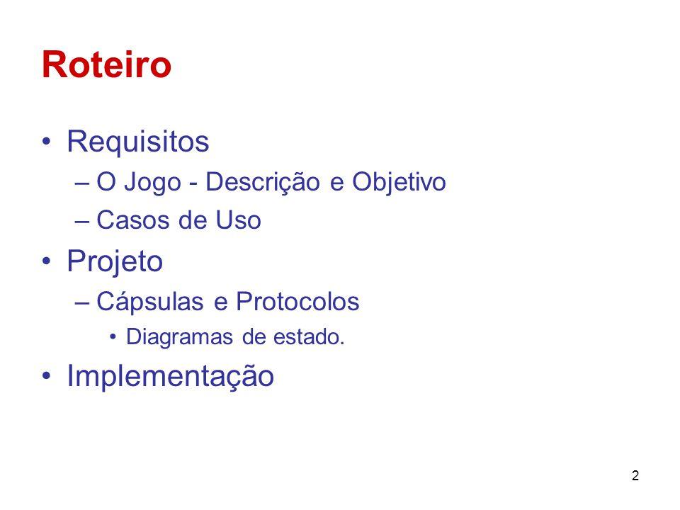 Roteiro Requisitos Projeto Implementação O Jogo - Descrição e Objetivo