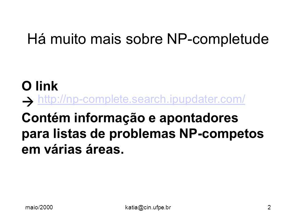 Há muito mais sobre NP-completude