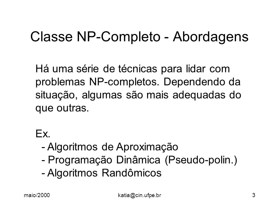Classe NP-Completo - Abordagens