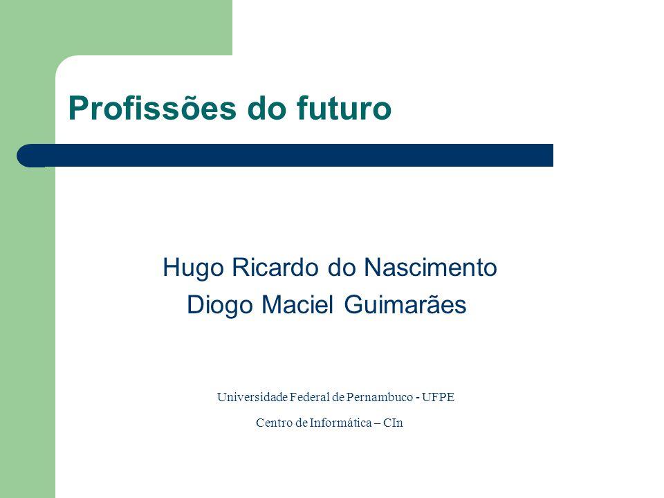 Profissões do futuro Hugo Ricardo do Nascimento Diogo Maciel Guimarães