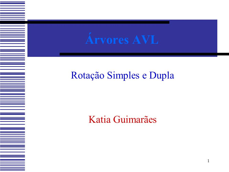 Rotação Simples e Dupla Katia Guimarães
