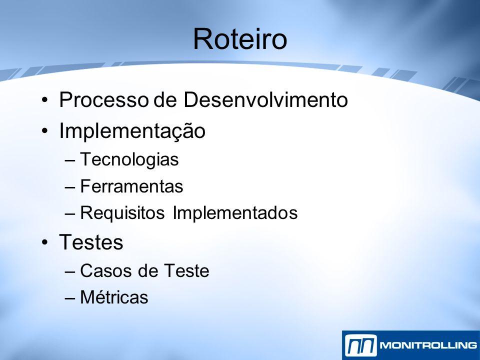 Roteiro Processo de Desenvolvimento Implementação Testes Tecnologias