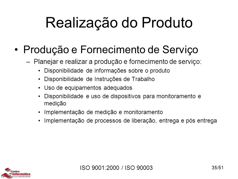 Realização do Produto Produção e Fornecimento de Serviço