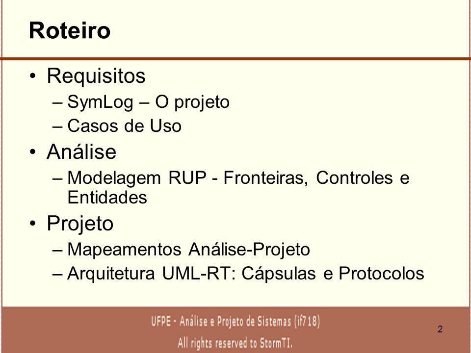 Roteiro Requisitos Análise Projeto SymLog – O projeto Casos de Uso