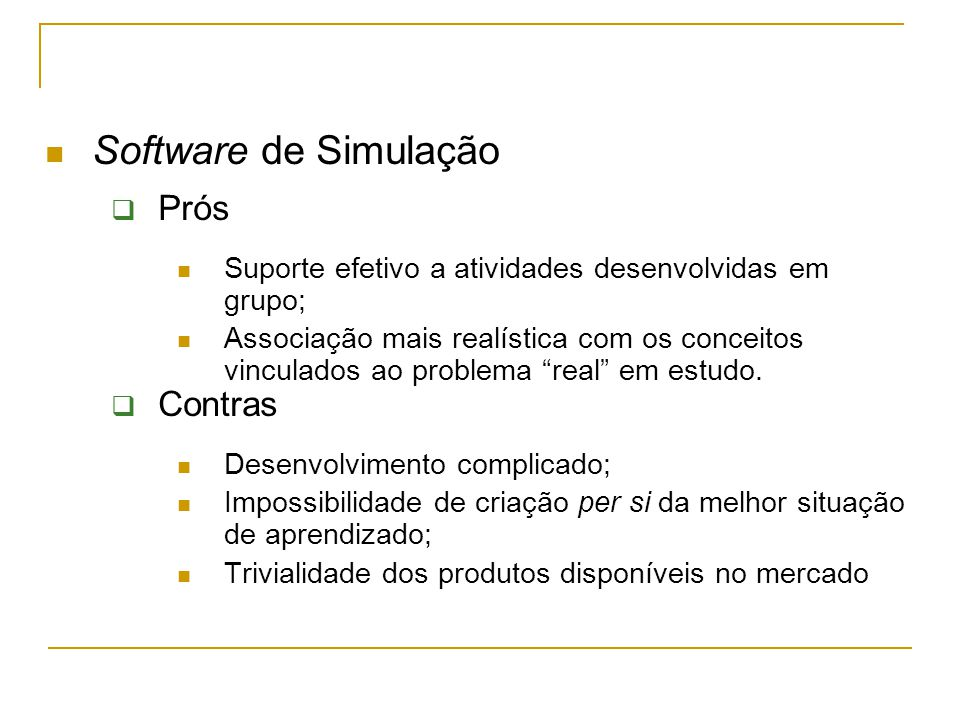 Software de Simulação Prós Contras