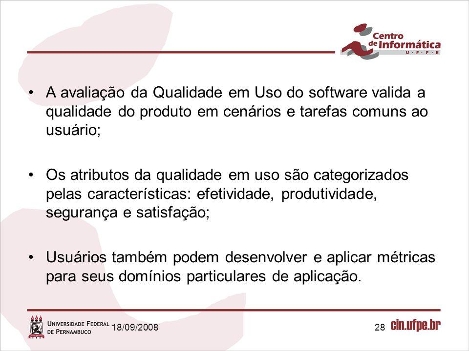 A avaliação da Qualidade em Uso do software valida a qualidade do produto em cenários e tarefas comuns ao usuário;