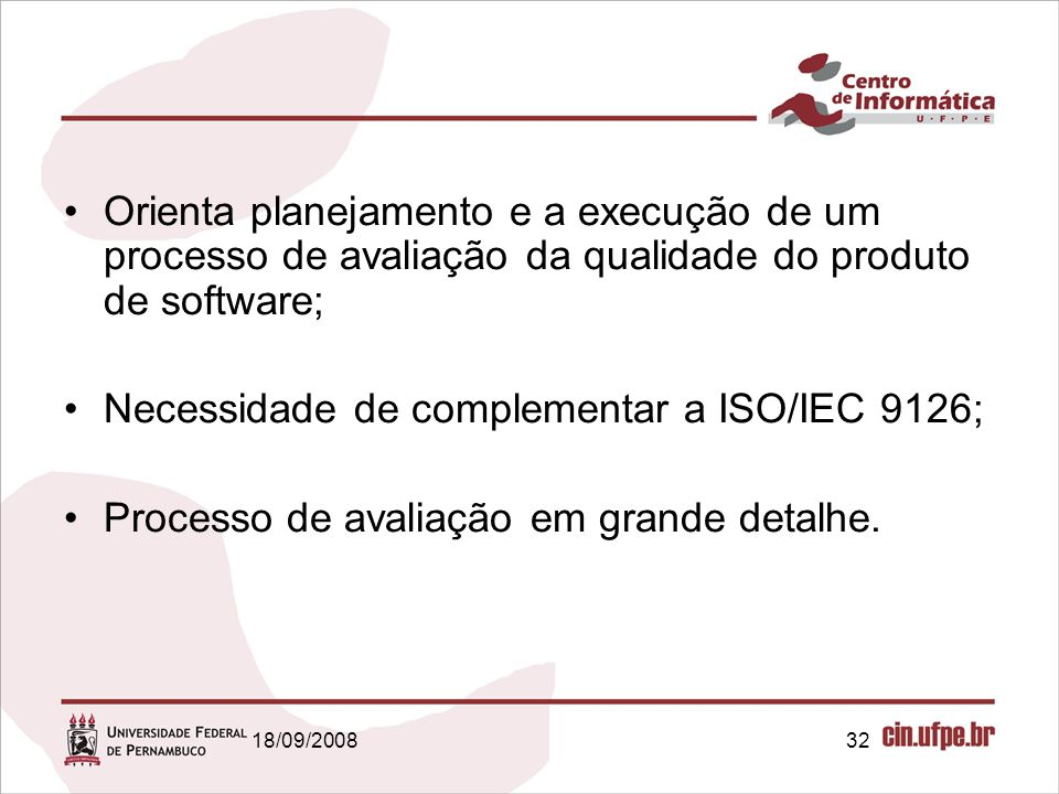 Necessidade de complementar a ISO/IEC 9126;