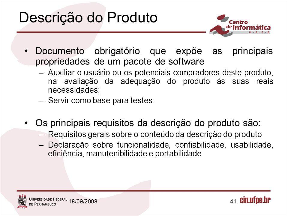 Descrição do Produto Documento obrigatório que expõe as principais propriedades de um pacote de software.