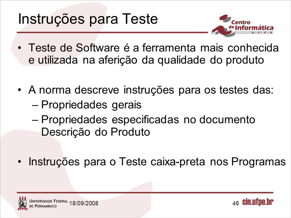 Instruções para Teste Teste de Software é a ferramenta mais conhecida e utilizada na aferição da qualidade do produto.