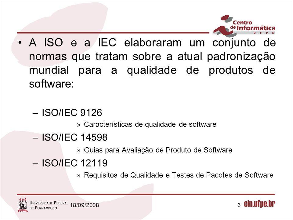 A ISO e a IEC elaboraram um conjunto de normas que tratam sobre a atual padronização mundial para a qualidade de produtos de software: