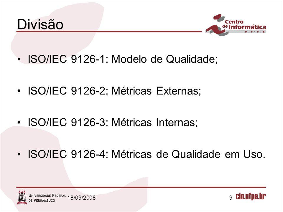 Divisão ISO/IEC 9126-1: Modelo de Qualidade;