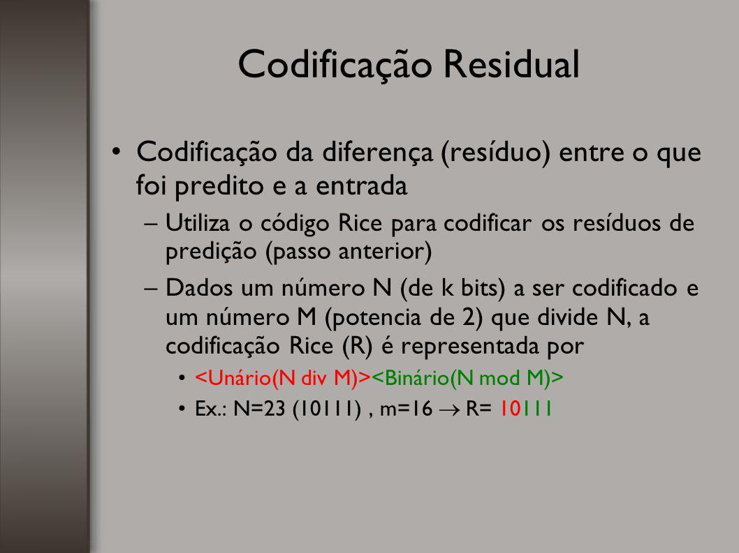 Codificação Residual Codificação da diferença (resíduo) entre o que foi predito e a entrada.