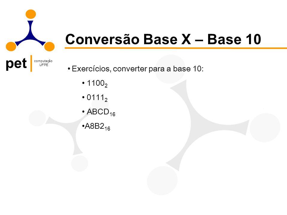 Conversão Base X – Base 10 Exercícios, converter para a base 10: 11002