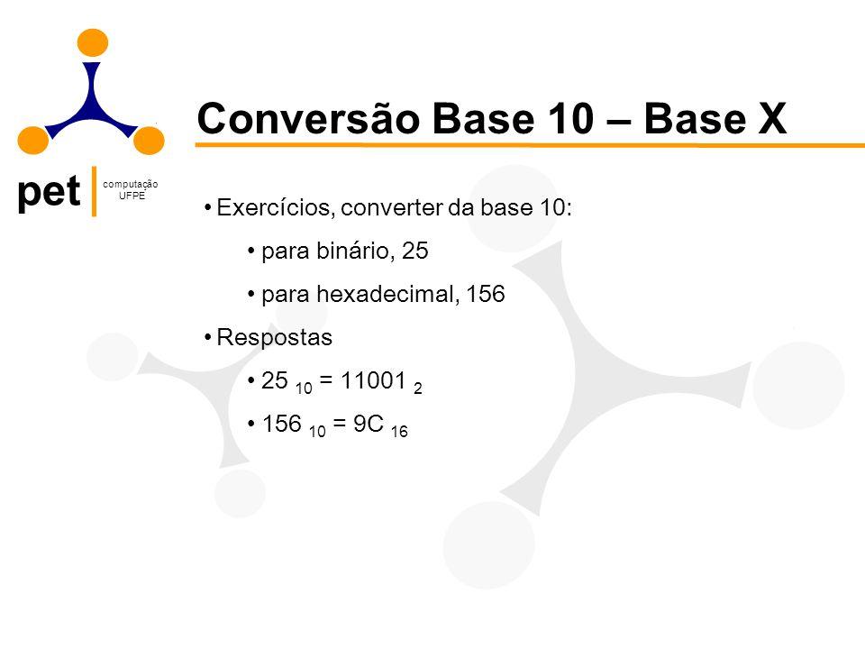 Conversão Base 10 – Base X Exercícios, converter da base 10:
