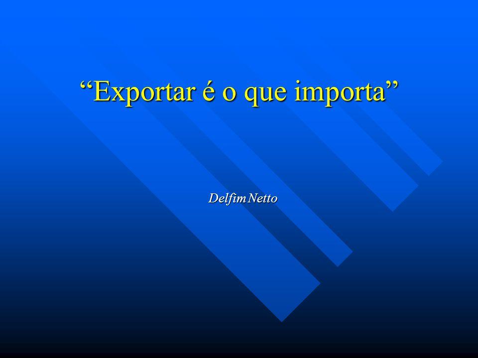 Exportar é o que importa