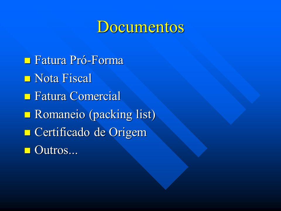 Documentos Fatura Pró-Forma Nota Fiscal Fatura Comercial