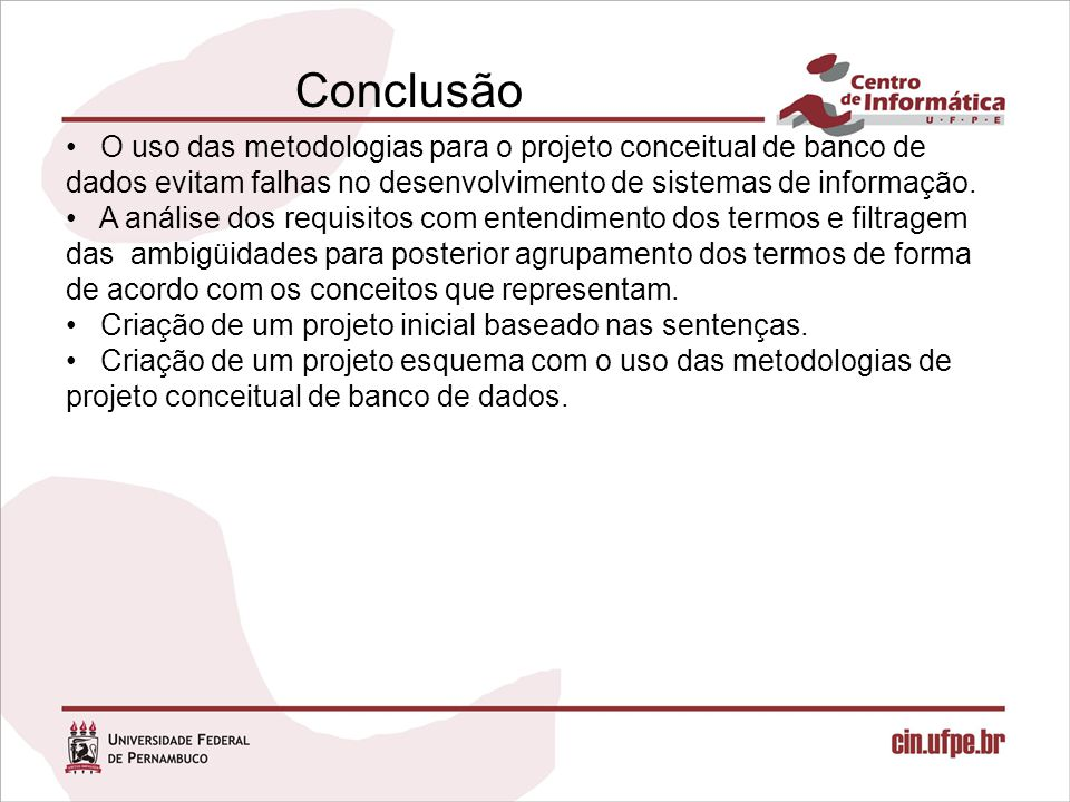 Conclusão O uso das metodologias para o projeto conceitual de banco de
