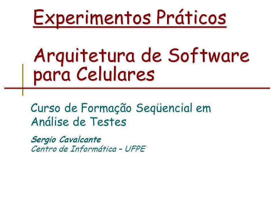 Experimentos Práticos Arquitetura de Software para Celulares
