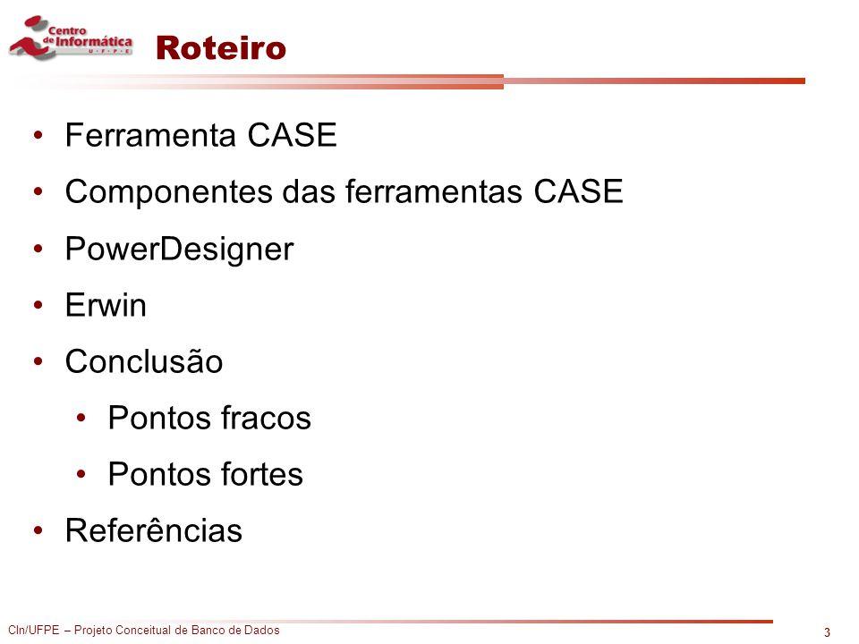 Componentes das ferramentas CASE PowerDesigner Erwin Conclusão