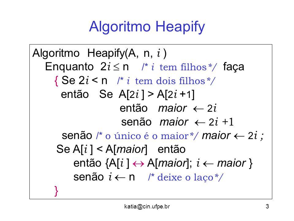 Algoritmo Heapify Algoritmo Heapify(A, n, i )