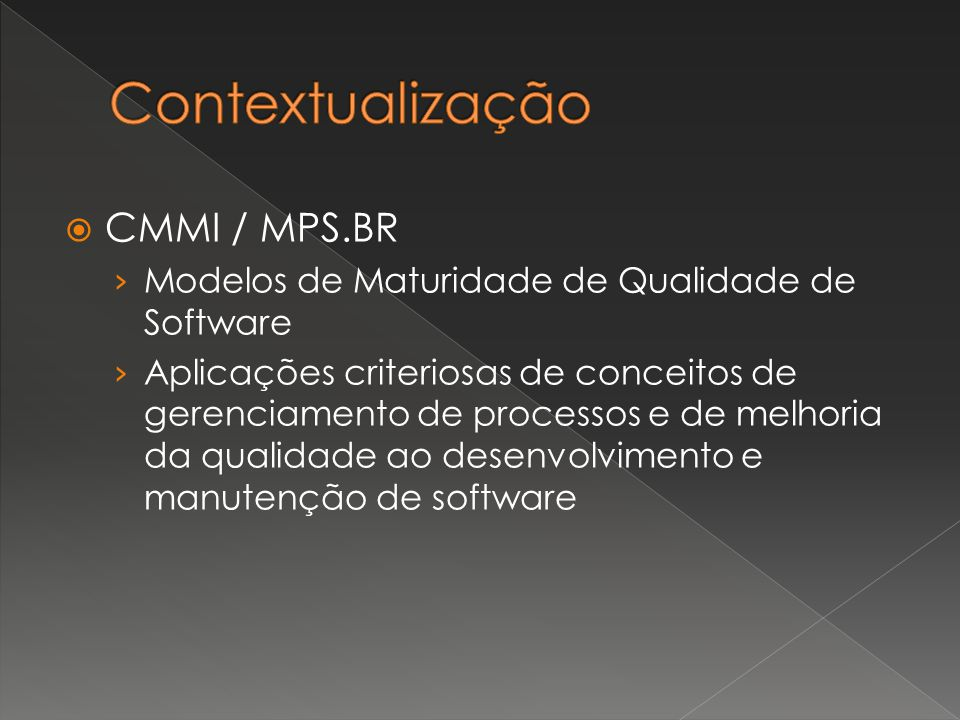Contextualização CMMI / MPS.BR