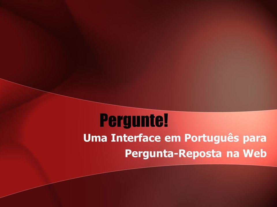 Uma Interface em Português para Pergunta-Reposta na Web